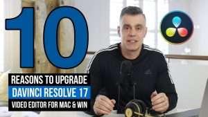 10 Reasons to use DaVinci Resolve 17